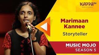 Marimaan Kannee - Storyteller - Music Mojo Season 5 - Kappa TV