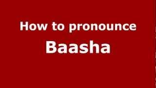 How to Pronounce Baasha - PronounceNames.com