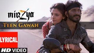 TEEN GAWAH Lyrical Video Song | MIRZYA | Shankar Ehsaan Loy | Rakeysh Omprakash Mehra | Gulzar