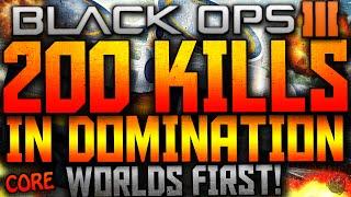 BLACK OPS 3 - WORLDS FIRST 200 KILLS IN DOMINATION (CORE)! (COD BO3 200+ KILLS)