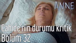Anne 32. Bölüm - Cahide