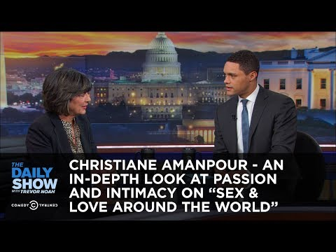 Xxx Mp4 Christiane Amanpour An In Depth Look At Passion And Intimacy On Sex Love Around The World 3gp Sex