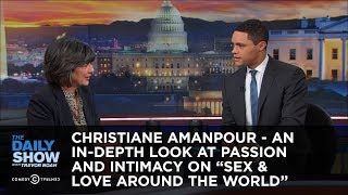"Christiane Amanpour - An In-Depth Look at Passion and Intimacy on ""Sex & Love Around the World"""