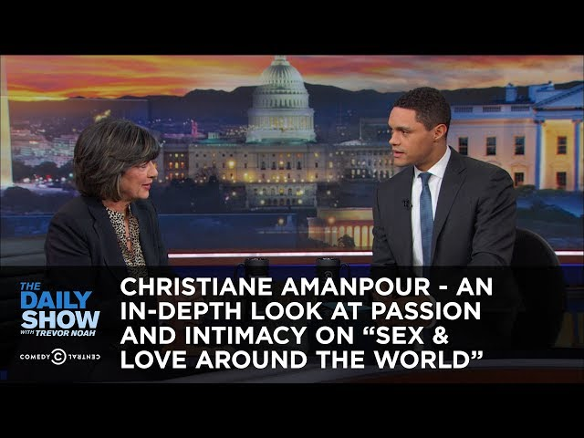 """Christiane Amanpour - An In-Depth Look at Passion and Intimacy on """"Sex & Love Around the World"""""""