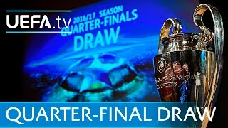 Watch the full UEFA Champions League quarter-finals draw 2016/17
