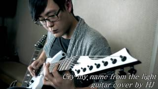 Far East Dizain - Cry My Name From the Light guitar cover