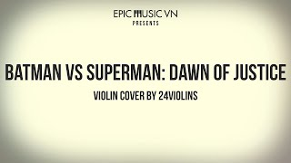Epic Music Cover | Batman vs Superman: Dawn of Justice - Violin Cover by 24violins