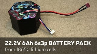 DIY: 22.2V 6Ah 6s3p Battery Pack From 18650 Lithium Cells