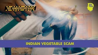 The Great Indian Vegetable Scam - 101 Underground - 101India