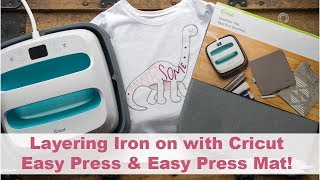 Cricut Easy Press Layering Iron On and the NEW CRICUT EASY PRESS MAT!