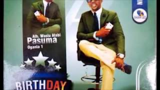 WASIU ALABI PASUMA SHEHU FUJI.....LATEST ALBUM TITLED BIRTHDAY (OJO IBI)