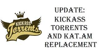 Updated - Kickass Torrents and KAT.AM Replacement site - kickass.cd
