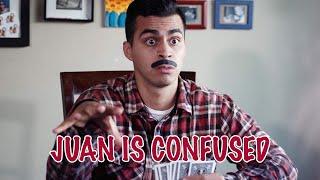 JUAN IS CONFUSED   David Lopez