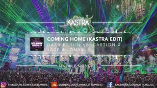 Dash Berlin - Coming Home (Kastra Edit) | MASHUP MONDAY