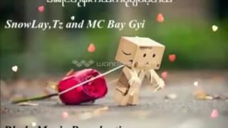 Myanmar New Mc Bay Gyi Love Song