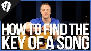 How To Find The Key Of A Song On The Guitar - Guitar Lesson
