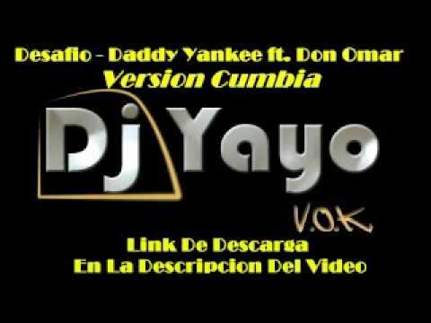 Desafio Version Cumbia DADDY YANKEE ft. DON OMAR Remix DJ YAYO