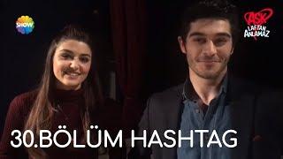 Aşk Laftan Anlamaz 30.Bölüm Hashtag #YeniBirHayat