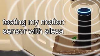 finally set up our motion sensor with alexa