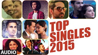 TOP 10 SONGS OF 2015 (Singles) | Non Stop AUDIO JUKEBOX | T-Series