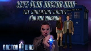 Let's Play Doctor Who The Adventure Games! I'm the DOCTOR!! [Part 1]