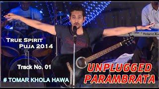Tomar Khola Hawa | Unplugged Parambrata | Track No. 01