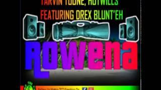 Rowena-Tarvin Toune, Hotwills ft Drex Blunt