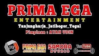 PRIMA EGA-LIVE-Kajongan-Kesadikan-Tarub-tegal -Samora Studio