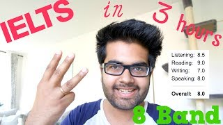 IELTS 8 Band after 3 hours study: My Experiment