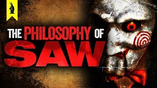 The Philosophy of Saw – Wisecrack Edition
