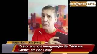 Pastor Sergio Sora anuncia inauguração da Igreja Vida em Cristo em São Paulo