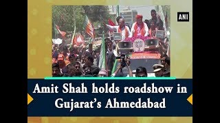 Amit Shah holds roadshow in Gujarat's Ahmedabad