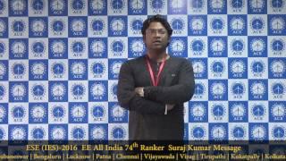 ESE IES 2016  EE All India 74th Ranker  Suraj Kumar Message