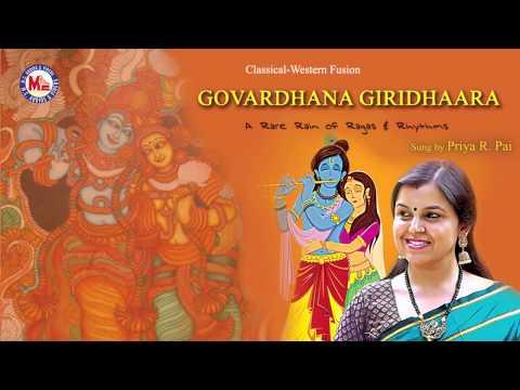 GOVARDHANA GIRIDHAARA   Hindu Devotional Song   Krishna   Priya R Pai