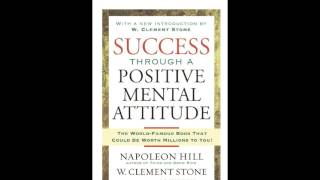 Success Through A Positive Mental Attitude #5   W  Clement Stone, Napoleon Hill