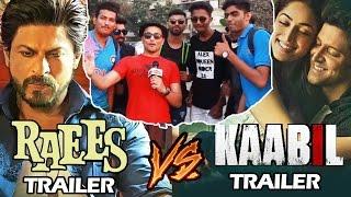 Shahrukh's Raees Trailer Vs Hrithik's Kaabil Trailer - PUBLIC REACTION - Biggest Clash 2017