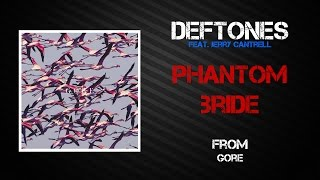 Deftones - Phantom Bride [Lyrics Video]