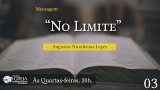 No Limite | Rev. Augustus Nicodemus