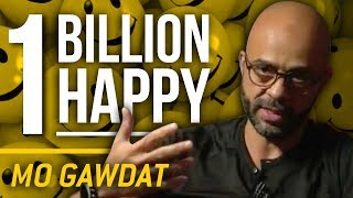 ONE BILLION HAPPY - Mo Gawdat