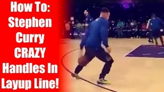 How To Stephen Curry Crazy Handles In Layup Line: Slow Motion Warm Up