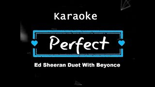 Ed Sheeran - Perfect Duet (with Beyoncé) KARAOKE NO VOCAL