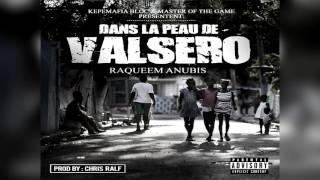 Raqueem Anubis - Dans la Peau de Valsero (Official Audio).
