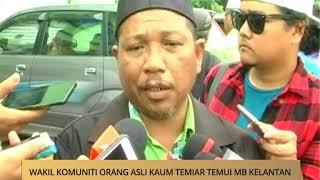 AWANI - Kelantan: Wakil komuniti Orang Asli kaum Temiar temui MB Kelantan