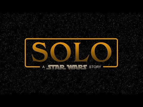 Solo: A Star Wars Story Trailer (Official)