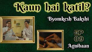 Byomkesh Bakshi: Ep#9 - AgniBaan