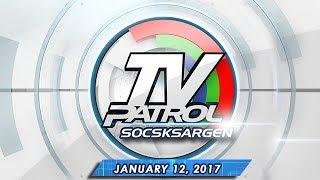 TV Patrol Socksargen - Jan 12, 2017