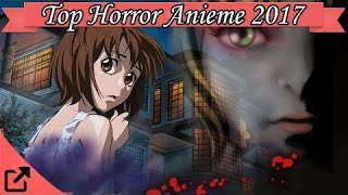 Top 25 Horror Anime 2017 (All The Time)