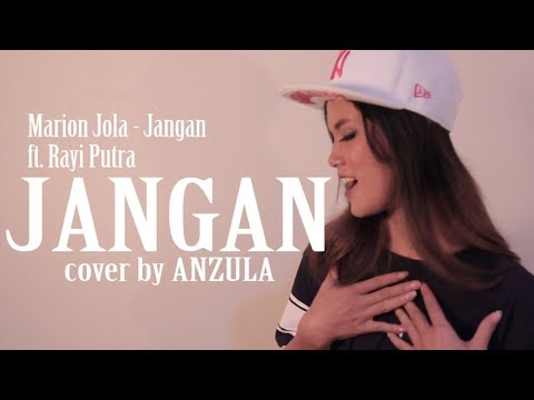 Marion Jola - Jangan ft. Rayi Putra cover by anzula