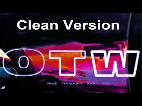 Khalid - OTW (Clean Version) [ft. 6LACK, Ty Dolla $ign]