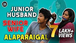 Junior husband  Vs Senior wife | Alaparaigal | Tube Light | Episode - 1| Husband Sothanaigal
